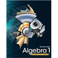 Prentice Hall Foundations Algebra 1 Student Edition by Unknown, 9780785469179