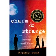 Charm & Strange by Kuehn, Stephanie, 9781250049179