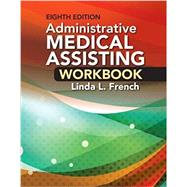 Student Workbook for French/Fordney?s Adminstrative Medical Assisting by French; Fordney, 9781305859180