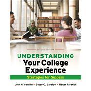 Understanding Your College Experience by Gardner, John N.; Barefoot, Betsy O.; Farakish, Negar, 9781319029180