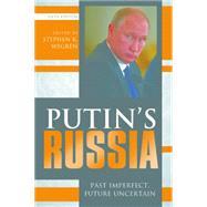 Putin's Russia Past Imperfect, Future Uncertain by Wegren, Stephen K., 9781442239180