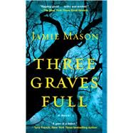 Three Graves Full by Mason, Jamie, 9781476759180