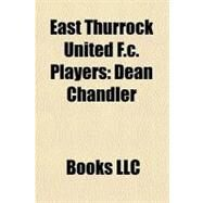 East Thurrock United F C Players : Dean Chandler by , 9781156289181