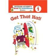 Richard Scarry's Readers (Level 1): Get That Hat! by Farber, Erica; Scarry, Huck, 9781402799181