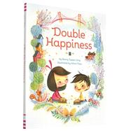 Double Happiness by Ling, Nancy Tupper; Chau, Alina, 9781452129181