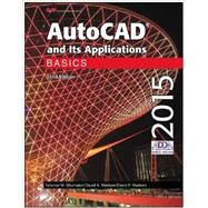 Autocad and Its Applications Basics 2015 by Shumaker, Terence M.; Madsen, David A.; Madsen, David P., 9781619609181
