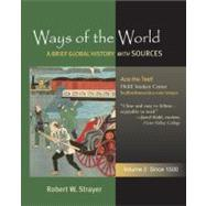 Ways of the World: A Brief Global History with Sources, Volume 2: Since 1500 by Strayer, Robert W., 9780312489182