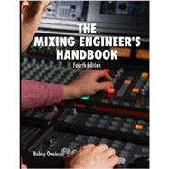 The Mixing Engineer's Handbook: Fourth Edition by Bobby Owsinski, 9780988839182