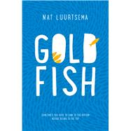 Goldfish A Novel by Luurtsema, Nat, 9781250089182