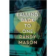Falling Back to One by Mason, Randy, 9781941729182
