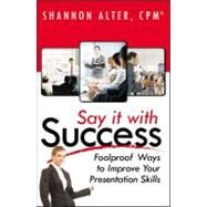 Say It With Success by Alter, Shannon, 9780741459183