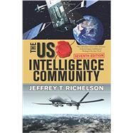 The U.S. Intelligence Community by Richelson, Jeffrey T., 9780813349183