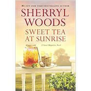 Sweet Tea at Sunrise by Woods, Sherryl, 9780778319184