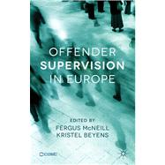 Offender Supervision in Europe by McNeill, Fergus; Beyens, Kristel, 9781137379184