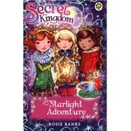 Secret Kingdom: Starlight Adventure by Banks, Rosie, 9781408329184