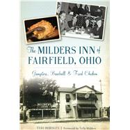 The Milders Inn of Fairfield, Ohio by Horsley, Teri; Milders, Tully, 9781467119184