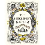 The Beekeeper's Bible by Jones, Richard; Sweeney-Lynch, Sharon, 9781584799184