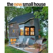 The New Small House by Hutchison, Katie, 9781627109185