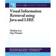 Visual Information Retrieval Using Java and Lire 9781608459186N