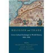 Religion and Trade Cross-Cultural Exchanges in World History, 1000-1900 9780199379187N