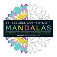 Stress Less Dot-to-dot Mandalas by Gogarty, Jim, 9781440599187
