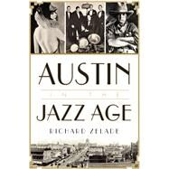 Austin in the Jazz Age by Zelade, Richard, 9781626199187