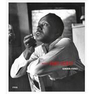 Gordon Parks by Parks, Gordon; Haas, Karen; Wilkerson, Isabel; Kunhardt, Peter W., Jr., 9783869309187