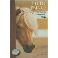 Little Prince The Story of a Shetland Pony by Wedekind, Annie, 9780312599188