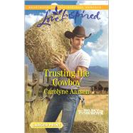 Trusting the Cowboy by Aarsen, Carolyne, 9780373819188