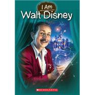 I Am #11: Walt Disney by Norwich, Grace, 9780545629188