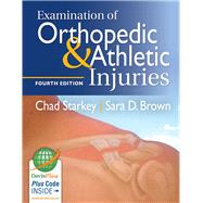 Examination of Orthopedic & Athletic Injuries by Starkey, Chad, Ph.D., 9780803639188