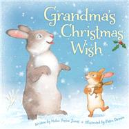 Grandma's Christmas Wish by James, Helen Foster; Brown, Petra, 9781585369188