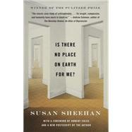 Is There No Place on Earth for Me? by SHEEHAN, SUSANCOLES, ROBERT, 9780804169189