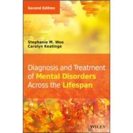 Diagnosis and Treatment of Mental Disorders Across the Lifespan by Woo, Stephanie M., 9781118689189