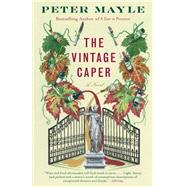 The Vintage Caper by Mayle, Peter, 9780307389190