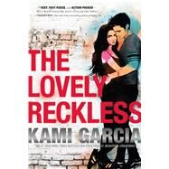 The Lovely Reckless by Garcia, Kami, 9781250079190
