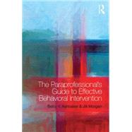 The Paraprofessional's Guide to Effective Behavioral Intervention by Ashbaker; Betty Y., 9780415739191