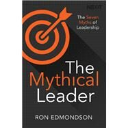 The Mythical Leader by Edmondson, Ron, 9780718089191