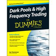 Dark Pools and High Frequency Trading for Dummies by Vaananen, Jay, 9781118879191