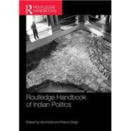Routledge Handbook of Indian Politics by Kohli; Atul, 9781138679191