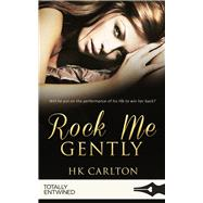 Rock Me Gently by Carlton, H. K., 9781786519191