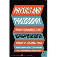 Physics and Philosophy : The Revolution in Modern Science by Heisenberg, Werner, 9780061209192