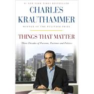 Things That Matter by KRAUTHAMMER, CHARLES, 9780385349192