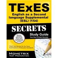 TExES (154) English as a Second Language Supplemental (ESL) Exam Secrets Study Guide : TExES Test Review for the Texas Examinations of Educator Standards by Texes Exam Secrets, 9781610729192