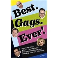Best. Gags. Ever!: Over 1,000 of the World's Funniest Jokes, One-liners and Zingers from Stand-up, Film and Television by Buxton, Alan, 9781853759192