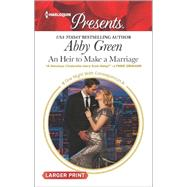 An Heir to Make a Marriage by Green, Abby, 9780373139194