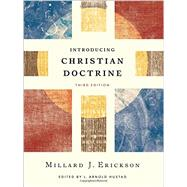 Introducing Christian Doctrine by Erickson, Millard J.; Hustad, L. Arnold, 9780801049194