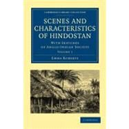 Scenes and Characteristics of Hindostan by Roberts, Emma, 9781108019194