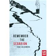 Remember the Scorpion by Goldemberg, Isaac, 9781939419194