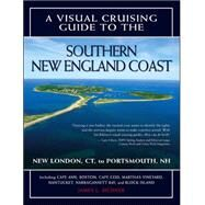 A Visual Cruising Guide to the Southern New England Coast Portsmouth, NH, to New London, CT by Bildner, James, 9780071489195